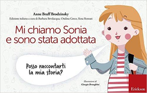 Mi chiamo Sonia e sono stata adottata