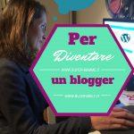 Come diventare un blogger di successo il secondo libro di Supermamma