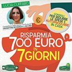 Risparmia settecento euro in sette giorni