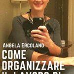Come organizzare il lavoro da freelance dal corso al libro