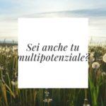 Multipotenziale il nuovo multitasking?