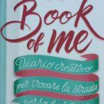 Book of me diario creativo per trovare la strada verso la felicità